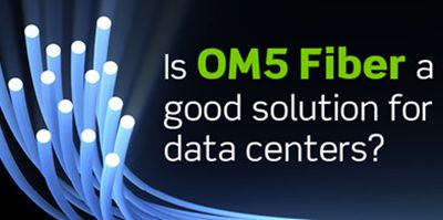 OM5 WB MMF Vs 50 µm Laser Optimized OM4 Vs Single-Mode Fiber Cables