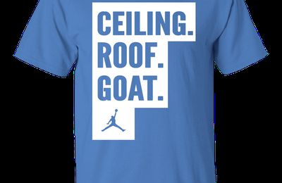 Ceiling. Roof. Goat. - A t-shirt inspired by Michael Jordan