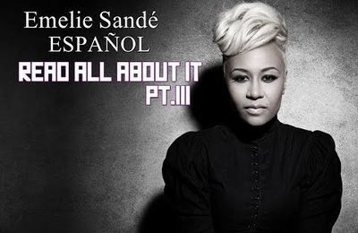 Emeli Sandé - Read All About It (Pt.III) (Español)