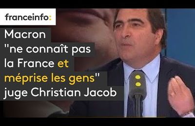 """Macron méprise les gens"" selon Christian Jacob"