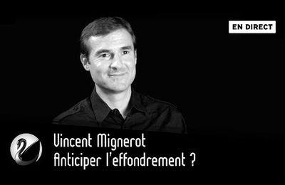 Vincent Mignerot : Anticiper l'effondrement ?