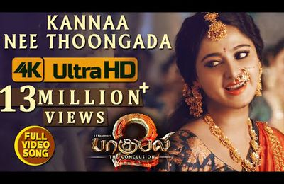 BAAHUBALI 2 - KANNA NEE THOOGADAA VIDEO SONG