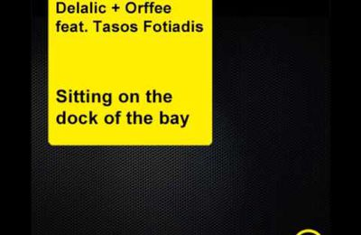 Delalic & Orffè revisitent « Sitting On The Dock Of The Bay » !