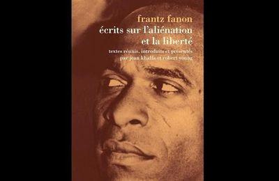 Frantz Fanon - Écrits sur l'aliénation et la liberté