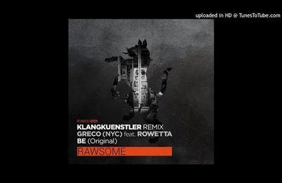 Greco (NYC) Feat. Rowetta - Be (Klangkuenstler Remix)