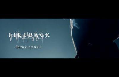FIREBACK - Nouveau clip vidéo : Desolation
