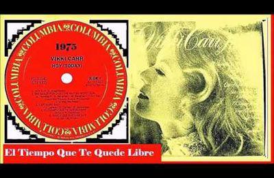 Vikki Carr - El Tiempo Que Te Quede Libre
