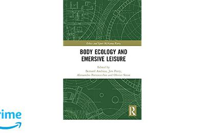 Body Ecology and Emersive Leisure
