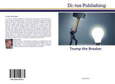 Trump the Breaker
