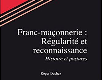 Franc-maçonnerie : régularité et reconnaissance     A lire ou a relire