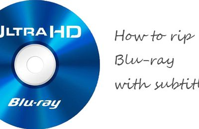 How to Rip Blu-ray with Subtitles in Windows/Mac Easily