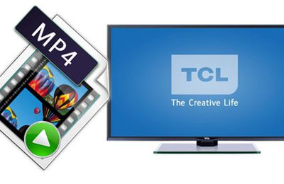 TCL TV Won't Play MP4 Solution: Convert MP4 to TCL TV