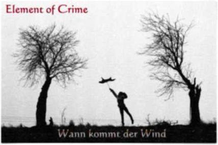 "Element of Crime, ""Wann kommt der Wind"" (traduction en français)"