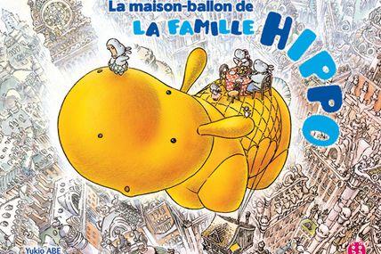 La maison ballon de la famille Hippo de Yukio Abe ♪ Savoir aimer ♪