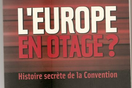 L'europe en otage. De Alain Dauvergne. Histoire secrète de la convention. Préface de jacque Delors