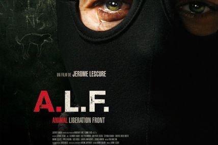 Sortie du film A.L.F. (Animal Liberation Front) de Jérôme Lescure ce 7/11 en France