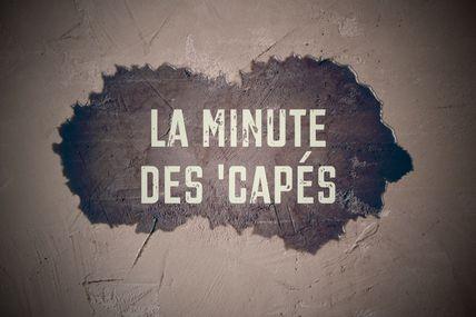 LA MINUTE DES 'CAPÉS