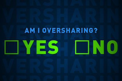 What You Should Know about Oversharing on Social...