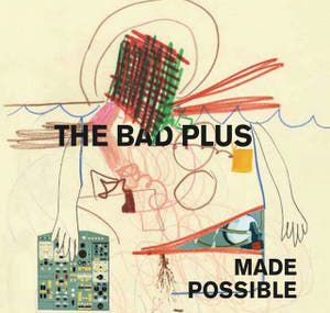 #NowPlaying Made Possible by The Bad Plus #jazz...
