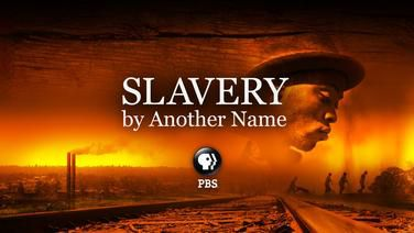 Slavery by Another Name [Full Program] | PBS