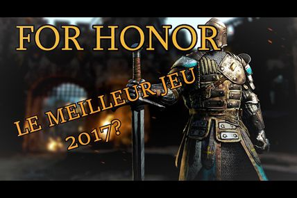 News / For Honor : Guide Complet + astuces