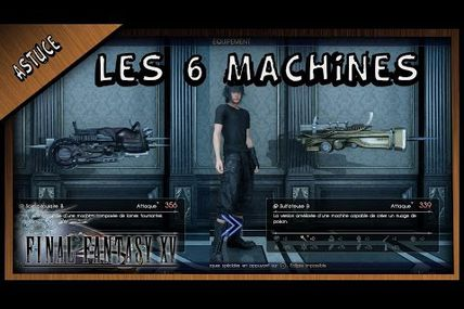 Astuce / Final Fantasy XV : localisation des 6 machines !