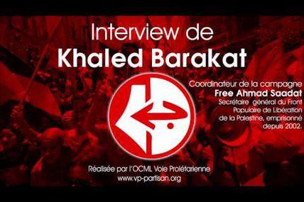 Interview de Khaled Barakat, coordinateur de la campagne Free Ahmad Sa'adat.