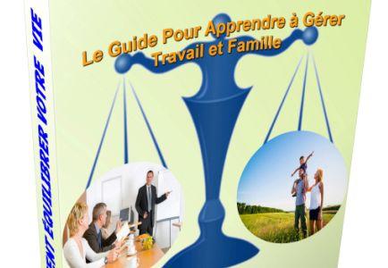 Apprenez A Gérer Travail et Famille
