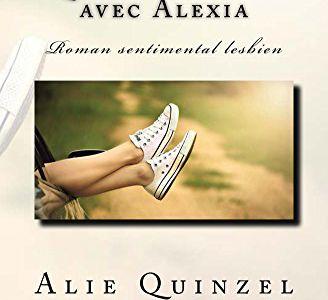 Quand Léa rime avec Alexia de Alie Quinzel.L'amour est-il toujours là où on l'attend ?