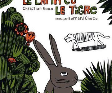 Le lapin et le tigre / Bernard Chèze