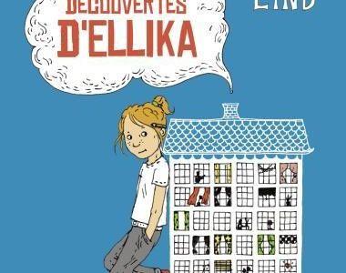 Les grandes et menues découvertes d'Ellika / Asa Lind