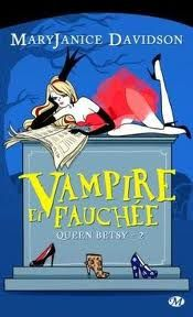 Queen Betsy, tome 2 : Vampire et fauchée - Mary Janice Davidson