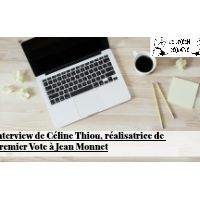 Interview Céline Thiou (film Premier vote Jean Monnet)