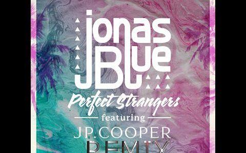 Jonas Blue - Perfect Strangers ft. JP Cooper ( Remix/Compilation )