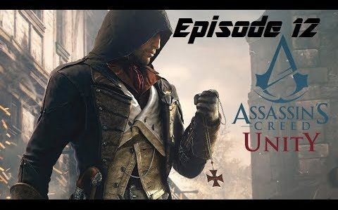[Video] Let's play Assassin's Creed Unity - Episode 12 et 13
