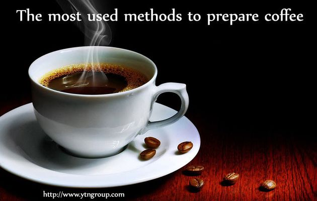 The most used methods to prepare coffee