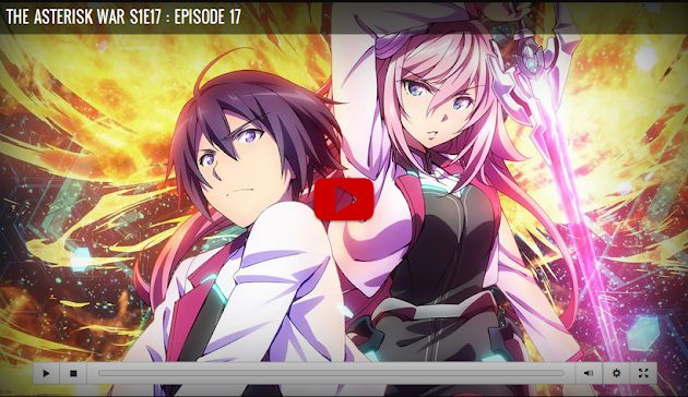 The Asterisk War Season 1 Episode 17 Episode 17