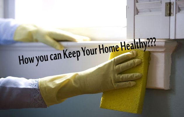 How you can Keep Your Home Healthy