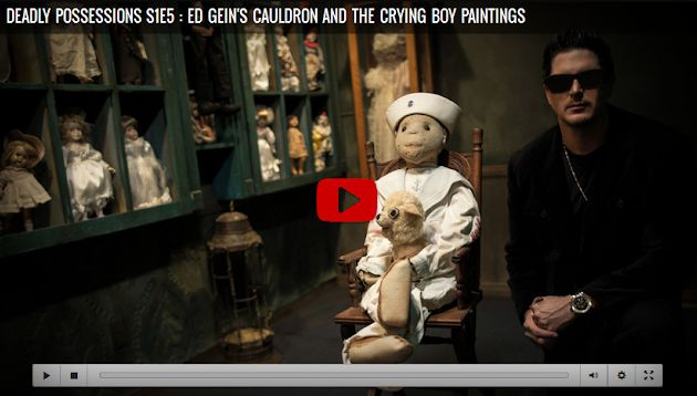 Deadly Possessions Season 1 Episode 5 Ed Gein's Cauldron and The Crying Boy Paintings