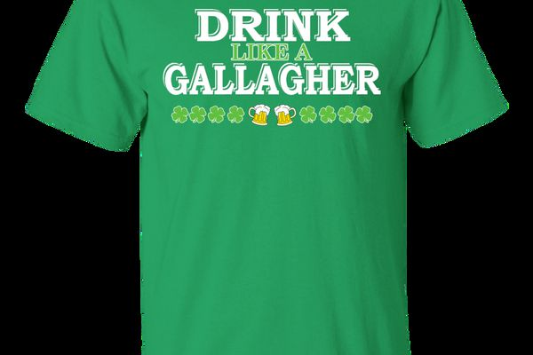 Drink Like A Gallagher Shirt, Hoodie, Tank