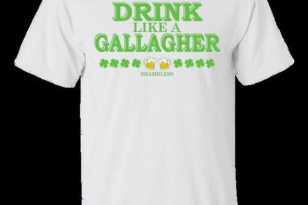 Shameless Patrick's Day Shirt: Drink Like A Gallagher Shirt