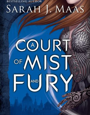 A Court of Mist and Fury by Sarah J. Maas