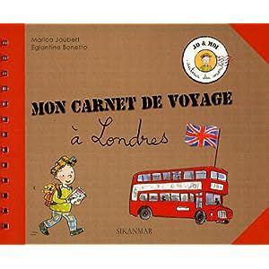 Mon carnet de voyage à Londres - Marica Jaubert / Eglantine Bonetto