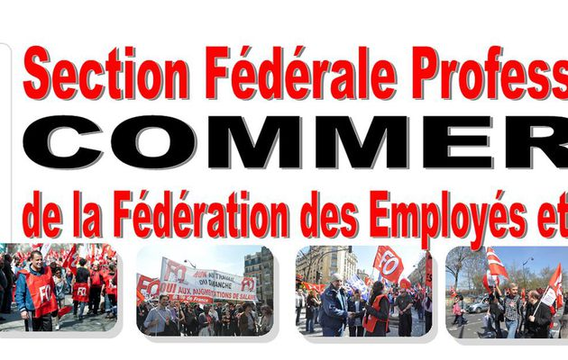 la section fédérale FO COMMERCE appelle à la mobilisation
