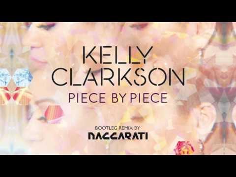 Kelly Clarkson - Piece by Piece (Bootleg Remix by Naccarati)