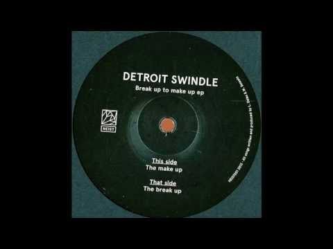 Detroit Swindle - The Break Up