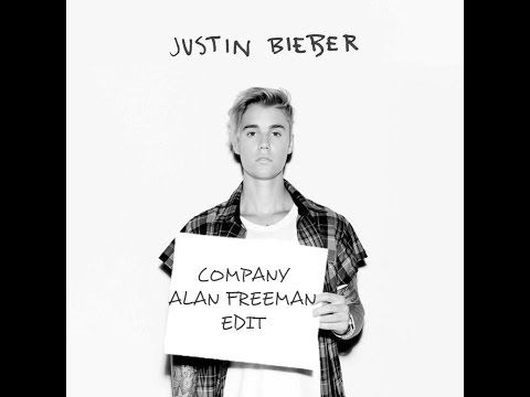 Justin Bieber - Company (Alan Freeman Extended Edit)