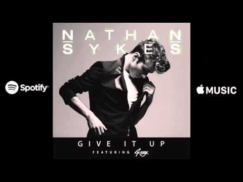 Nathan Sykes - Give It Up ft. G-Eazy