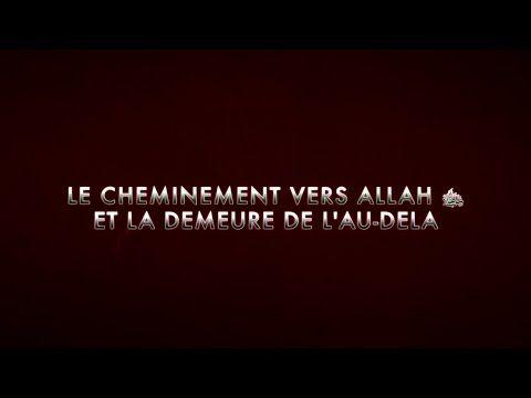 LE CHEMINEMENT VERS ALLAH ET LA DEMEURE DE L'AU-DELA(POÈME)