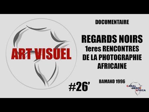 ▶ Regards Noirs : 1éres rencontres de la photographie africaine